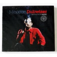 Mexican Dubwiser – Revolution Radio