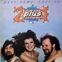 2 plus 1 – Easy Come, Easy Go / LP-032