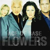 Ace Of Base – Flowers (Ultimate Edition) / MIR100769 / Sealed