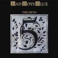 Bad Boys Blue – The Fifth / MIR100765 / Sealed
