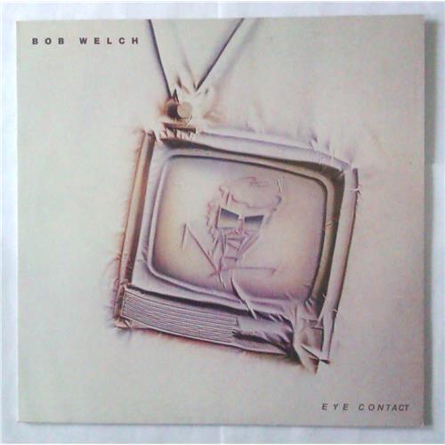 Виниловые пластинки  Bob Welch – Eye Contact / RPL-8207 в Vinyl Play магазин LP и CD  04539