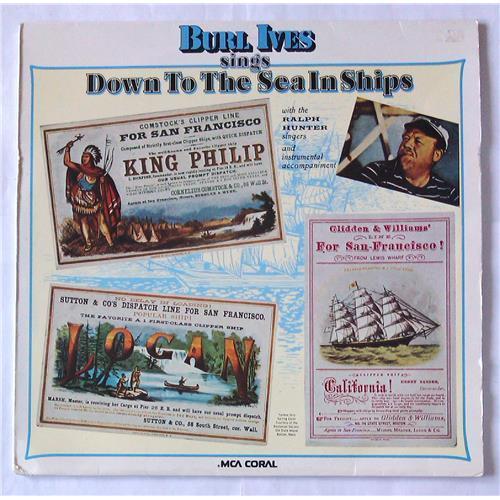 Виниловые пластинки  Burl Ives With The Ralph Hunter Singers – Sings Down To The Sea In Ships (Sailing, Whaling And Fishing Songs) / 6.22 118 в Vinyl Play магазин LP и CD  05821