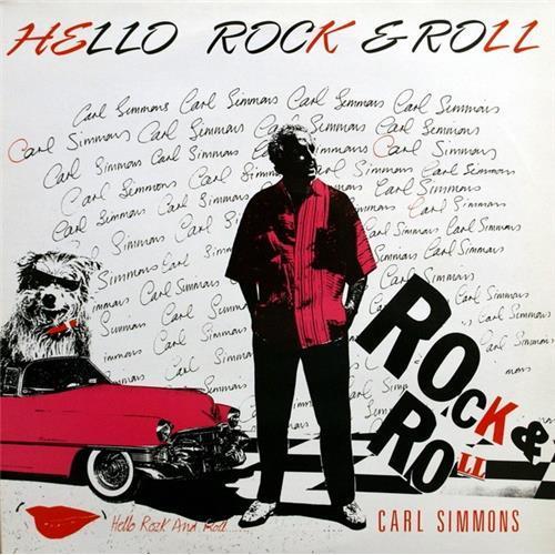 Виниловые пластинки  Carl Simmons – Hello Rock'n'Roll / TOSH LP001 в Vinyl Play магазин LP и CD  02561