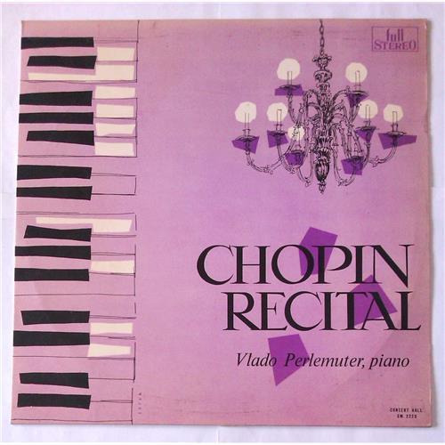 Виниловые пластинки  Chopin, Vlado Perlemuter – Recital / SM-2223 в Vinyl Play магазин LP и CD  05716