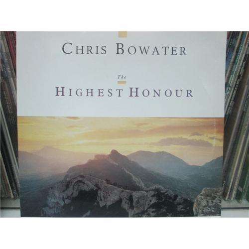 Виниловые пластинки  Chris Bowater – The Highest Honour / SOPR2030 в Vinyl Play магазин LP и CD  01087