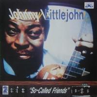 John Littlejohn – So Called Friends / R2621