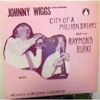 Johnny Wiggs Featuring Raymond Burke – City Of A Million Dreams / FCJ129