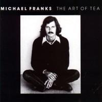 Michael Franks – The Art Of Tea / MS 2230