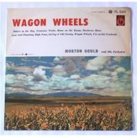 Morton Gould And His Orchestra – Wagon Wheels / PL 5069
