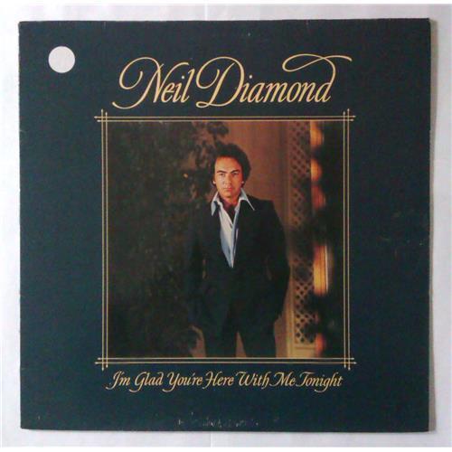 Виниловые пластинки  Neil Diamond – I'm Glad You're Here With Me Tonight / CBS 86044 в Vinyl Play магазин LP и CD  04374