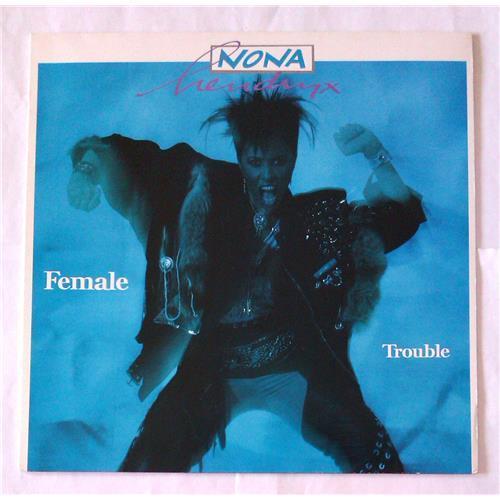 Виниловые пластинки  Nona Hendryx – Female Trouble / 24 0764-1 в Vinyl Play магазин LP и CD  06978