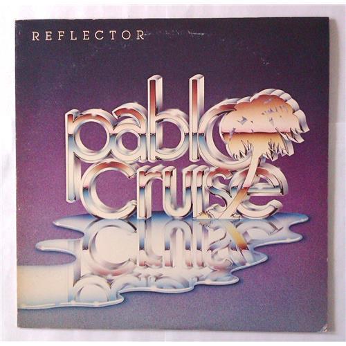 Виниловые пластинки  Pablo Cruise – Reflector / AMP-28034 в Vinyl Play магазин LP и CD  04465