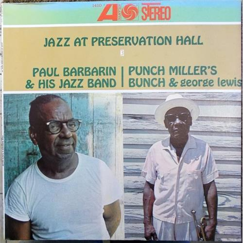 Виниловые пластинки  Paul Barbarin & His Jazz Band / Punch Miller's Bunch & George Lewis – Jazz At Preservation Hall III / 1410 в Vinyl Play магазин LP и CD  02300