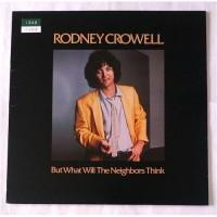 Rodney Crowell – But What Will The Neighbors Think / BSK 3407