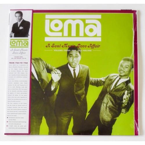 Виниловые пластинки  Various – Loma: A Soul Music Love Affair Volume 3: Sad, Sad Feeling 1964-1968 / FDR 626 / Sealed в Vinyl Play магазин LP и CD  09731